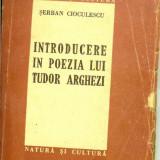 Carte Editie princeps - Serban Cioculescu - Introducere in poezia lui Tudor .....