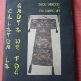 Istorie - CALATOR LA GROTA DE FOC - ZHOU SHIRONG. OU GUANG AN