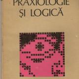 Praxiologie si Logica - Carte Psihologie
