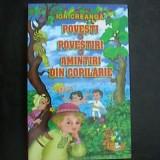 ION CREANGA - Povesti. Povestiri. Amintiri din copilarie (2004) - Carte educativa