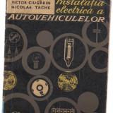 2C(51) Victor Ciugarin-INSTALATIA ELECTRICA A AUTOVEHICULELOR - Carte de aventura