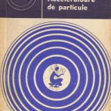 Carte tehnica - Acceleratoare de particule - George Baciu