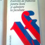EXERCITII DE FRANCEZA PENTRU LICEU SI ADMITEREA LA FACULTATE ~ ARISTITIA NEGREANU