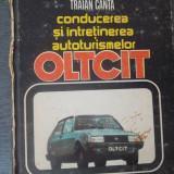 CONDUCEREA SI INTRETINEREA AUTOTURISMELOR OLTCIT - Carti auto