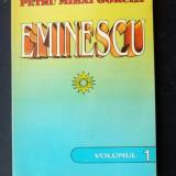 Carte hobby - PETRU MIHAI GORGEA - EMINESCU - VOL 1 ( NR 9999 )