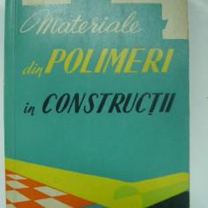 Materiale din polimeri in constructii (1961) - Carti Constructii