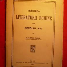 GEORGE PASCU - ISTORIA LITERATURII ROMANE -sec.XVII -ed. 1922