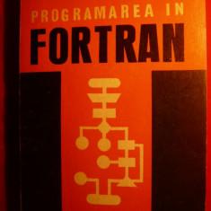 Carte Limbaje de programare - PROGRAMAREA IN FORTRAN de PETRE DIMO - 1971