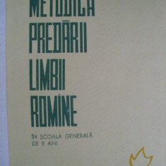 Carte Psihologie - METODICA PREDARII LIMBII ROMANE IN SCOALA GENERALA DE OPT ANI