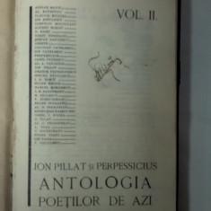 ANTOLOGIA POETILOR DE AZI -volumul 2 - Ion Pillat si Perpessicius- 35 chipuri de Marcel Iancu-1928 - Carte Editie princeps