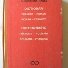 DICTIONAR FRANCEZ-ROMAN, ROMAN- RANCEZ, Gheorghina Hanes, 1991. Nou