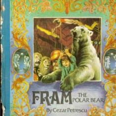 Carte educativa - Cezar Petrescu - Fram, The Polar Bear