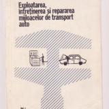 Dan Vaiteanu - Exploatarea, intretinerea si repararea mijloacelor de transport auto Vol. 1 - Carti auto