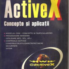 (C2374) ACTIVE X, CONCEPTE SI APLICATII DE MIHAI CIOATA, POLIROM, 2003