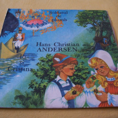 HANS CHRISTIAN ANDERSEN - SOLDATUL DE PLUMB SI IB SI CRISTINA, FARA ZGARIETURI - Muzica pentru copii, VINIL