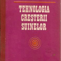 Dinu / Halmagean / Taraboanta / s.a. - Tehnologia cresterii suinelor - Carti Zootehnie
