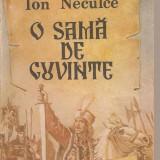 Carte hobby - (C2136) O SAMA DE CUVINTE DE ION NECULCE, EDITURA ION CREANGA, BUCURESTI, 1990