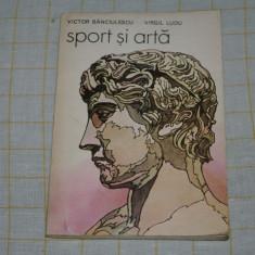Roman - Sport si arta - Victor Banciulescu - Virgil Ludu - Editura sport turism - 1987