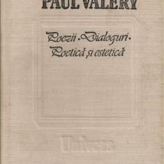 Paul Valery - Poezii / Dialoguri / Poetica si estetica - Carte Antologie