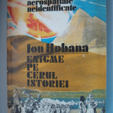 3+1 gratis -- Ion Hobana - Enigme pe cerul istoriei ( Fenomene aerospatiale neidentificate ) - Carte Hobby Paranormal