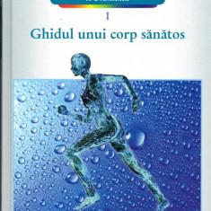Enciclopedia medicala a familiei, vol. 1 - Ghidul unui corp sanatos, LAROUSSE Altele