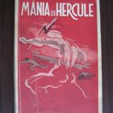 MANIA LUI HERCULE - CONST. RIULET(dedicatie/semnatura)1943