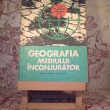 Victor Tufescu - Geografia mediului inconjurator manual pentru clasa a XI a - Manual Clasa a XI-a, Geografie, Clasa 11
