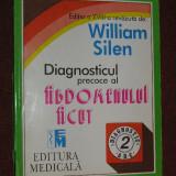 Diagnosticul precoce al abdomenului acut - William Silen - Carte Diagnostic si tratament