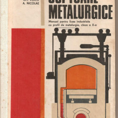 (C2880) CUPTOARE METALURGICE DE MURGULET SI COL., MANUAL PT. LICEE DE PROFIL DE METALURGIE, CL.A X-A, ED. TEHNICA, BUC., 1976, ZIDAR, ZIDARIE, CUPTOR - Carti Metalurgie