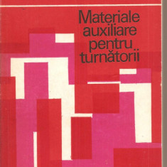 (C2885) MATERIALE AUXILIARE PENTRU TURNATORII DE COSNEANU, COHN, POPESCU, DUMITRESCU, PIRVU, EDITURA TEHNICA, BUCURESTI, 1983 - Carti Metalurgie