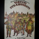 VIRTUTI STRAMOSESTI - PETRU DEMETRU POPESCU - 1976 - Carte educativa