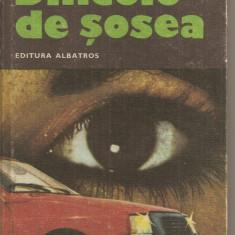 (C3083) DINCOLO DE SOSEA DE VICTOR BEDA SI GH. ENE, EDITURA ALBATROS, 1982, COPERTA SI ILUSTRATIILE DE N. NOBILESCU