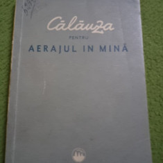 Calauza pentru aerajul in mina editura carte tehnica minerit veche ilustrata