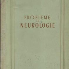 Acad.A.Kreindler, prof.N.Ionescu-Sisesti, dr.I.Olteanu - PROBLEME DE NEUROLOGIE - Carte Neurologie