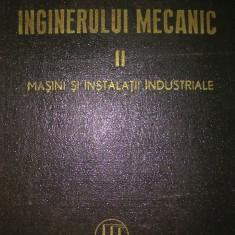 Carti Mecanica - Manualul inginerului mecanic vol. 2 - Masini si instalatii industriale