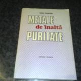 Carte hobby - Dinu Marian - Metale de inalta puritate - 1988