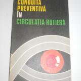 Conduita preventiva in circulatia rutiera, 1979, 237 pagini - Carti auto
