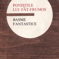 POVESTILE LUI FAT-FRUMOS. BASME FANTASTICE - Carte Basme
