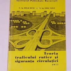 TEORIA TRAFICULUI RUTIER SI SIGURANTA CIRCULATIEI- NICOLAE NISTOR, CHIRIAC VASILIU- INSTITUTUL POLITEHNIC BUCURESTI - Carti auto Altele