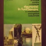 MASURI PRACTICE PENTRU CRESTEREA SIGURANTEI IN FUNCTIONARE A INSTALATIILOR ENERGETICE INDUSTRIALE - C. MEREUTA, J. GAYRAUD