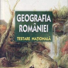 GEOGRAFIA ROMANIEI - TESTARE NATIONALA de STELUTA DAN ED. ART - Teste admitere liceu