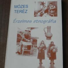 MOZES TEREZ - ERZELMES ETNOGRAFIA. a neprajzkutato jegyzetfuzetebol. carte etnografie. in limba maghiara - Carte Hobby Folclor
