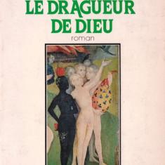 LE DRAGUEUR DE DIEU de CONRAD DETREZ (IN LIMBA FRANCEZA) - Carte Literatura Franceza