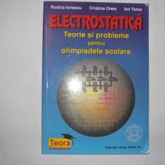 ELECTROSTATICA TEORIE SI PROBLEME PENTRU OLIMPIADELE SCOLARE, RF3/2 - Culegere Fizica