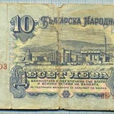 Bancnota Straine - 1231 BANCNOTA - BULGARIA - 10 LEVA - anul 1974 -SERIA 5504603 -starea care se vede