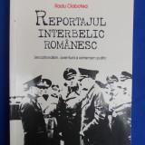 Istorie, Polirom - RADU CIOBOTEA - REPORTAJUL INTERBELIC ROMANESC * SENZATIONALISM, AVENTURA SI EXTREMISM POLITIC - IASI - 2006