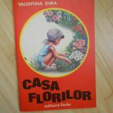 VALENTINA DIMA--CASA FLORILOR - Carte educativa