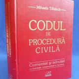 MIHAELA TABARCA - CODUL DE PROCEDURA CIVILA * COMENTAT SI ADNOTAT CU LEGISLATIE,JURISPRUDENTA SI DOCTRINA - BUCURESTI - 2003