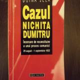 CAZUL NICHITA DUMITRU - INCERCARE DE RECONSTITUIRE A UNUI PROCES COMUNIST 29 AUGUST - 1 SEPTEMBRIE 1952 - DOINA JELA - Istorie