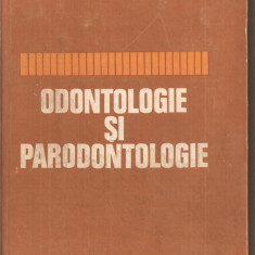 (C5512) ODONTOLOGIE SI PARODONTOLOGIE DE V. SEVERINEANU, EDP, 1977